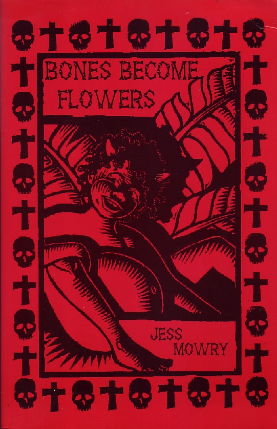 Bones Become Flowers - First Edition